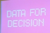 Data for Decision